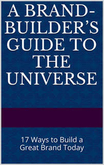A Brand-Builder's Guide to the Universe