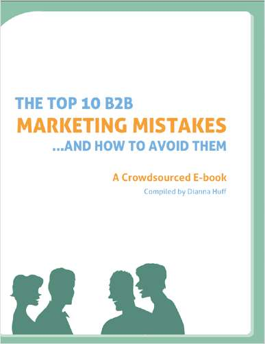 The Top 10 B2B Marketing Mistakes...And How to Avoid Them
