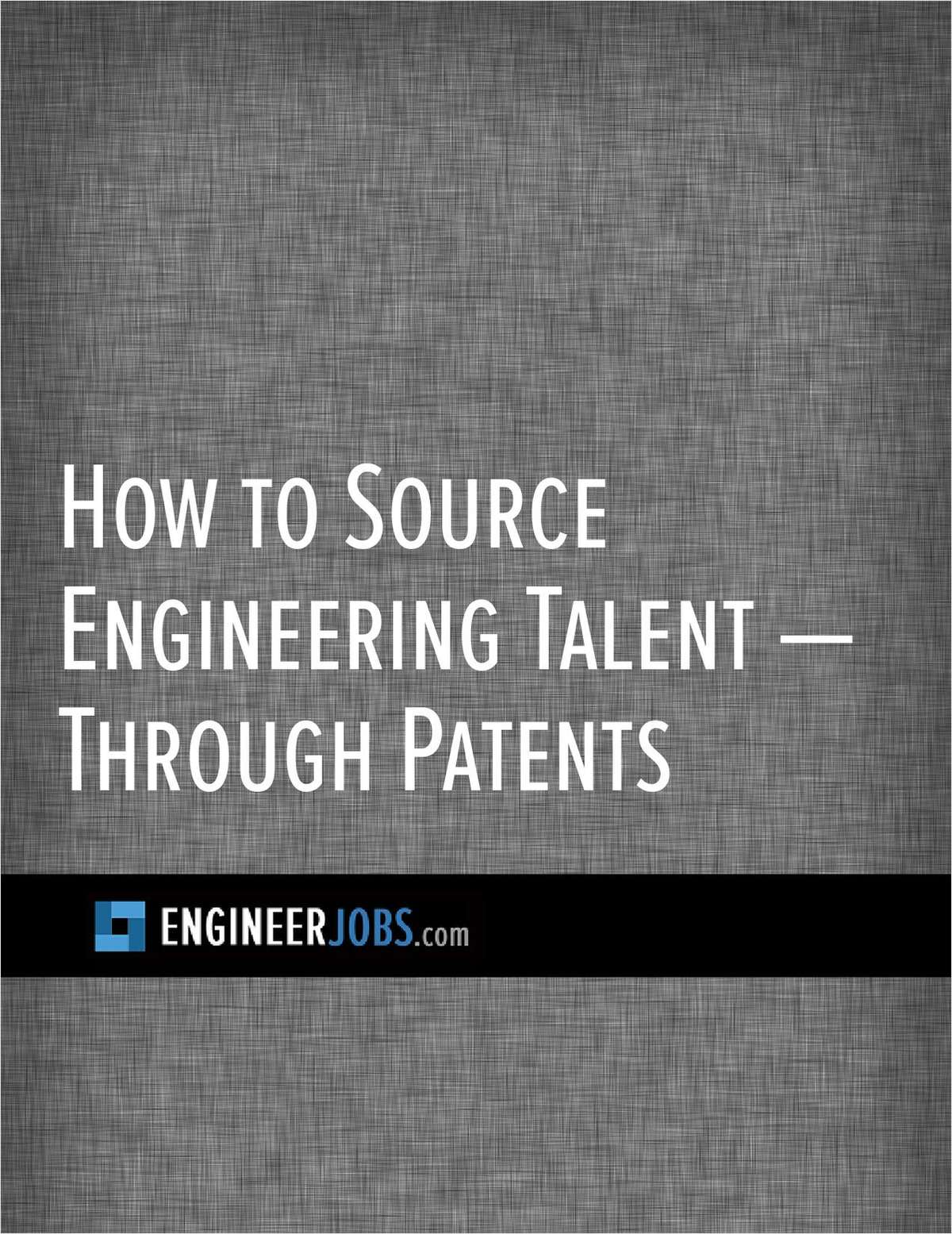 How to Source Engineering Talent -- Through Patents