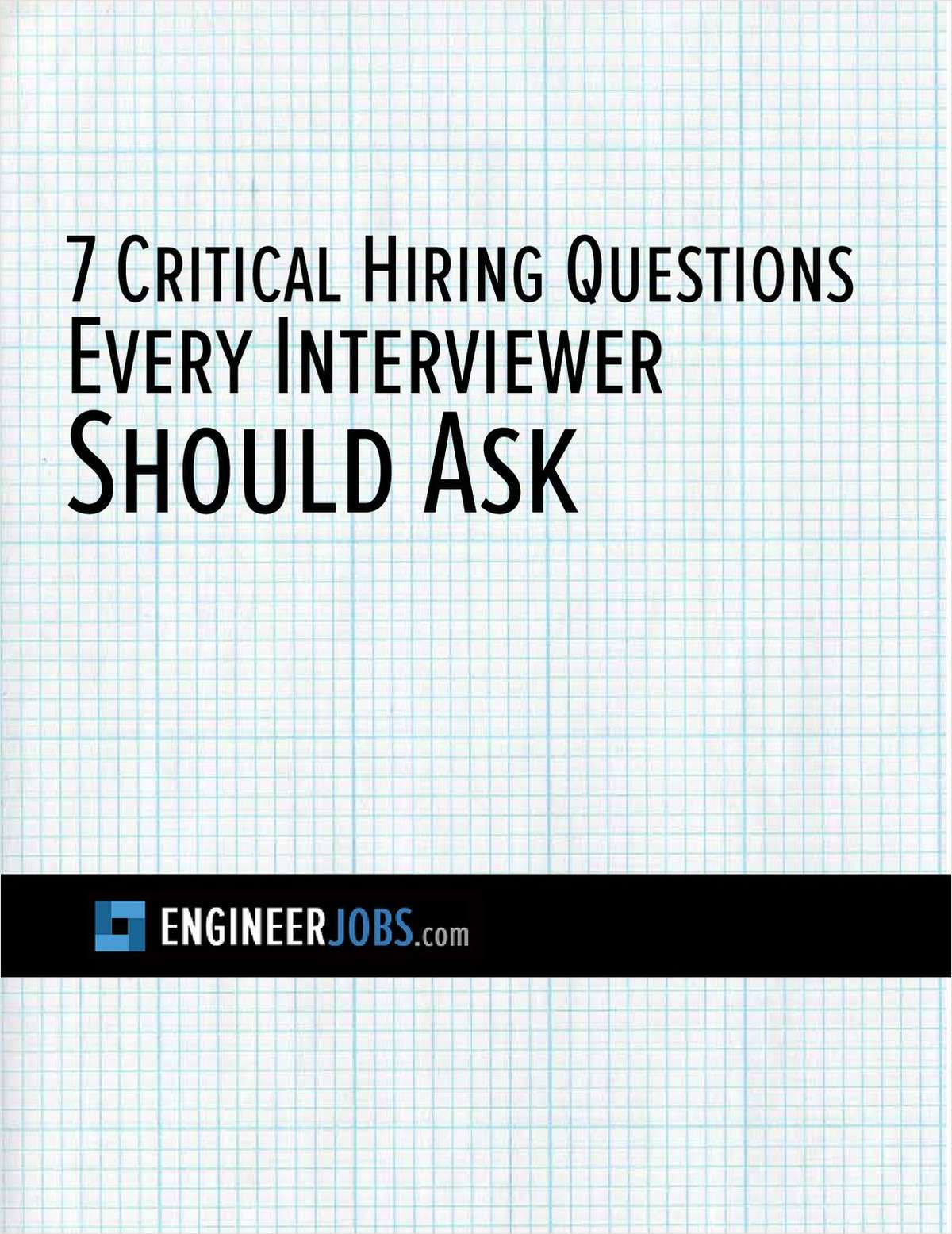 7 Critical Hiring Questions Every Interviewer Should Ask