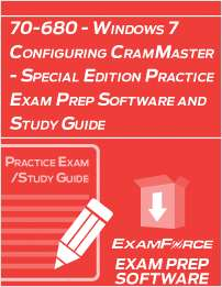 70-680 - Windows 7 Configuring CramMaster - Special Edition Practice Exam Prep Software and Study Guide