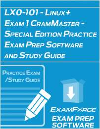 LX0-101 - Linux+ Exam 1 CramMaster - Special Edition Practice Exam Prep Software and Study Guide