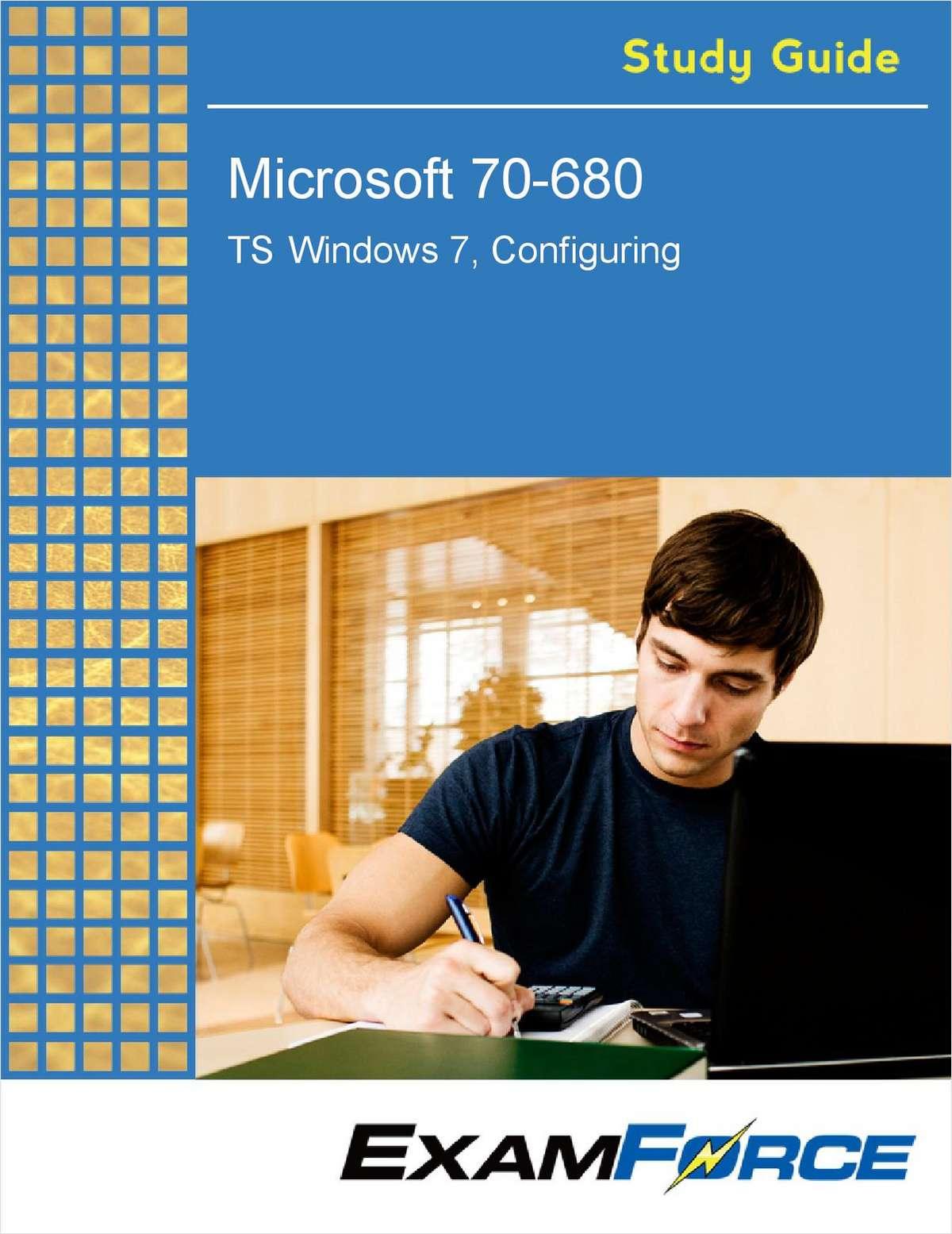 Microsoft 70-680 TS: Windows 7, Configuring (FREE Study Guide)