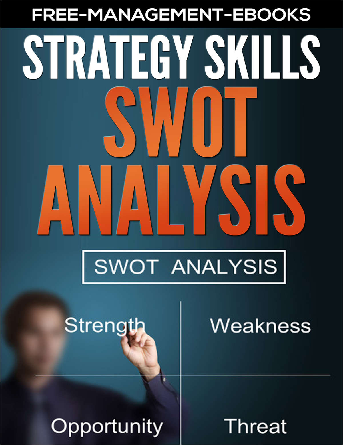 SWOT Analysis -- Developing Your Strategy Skills