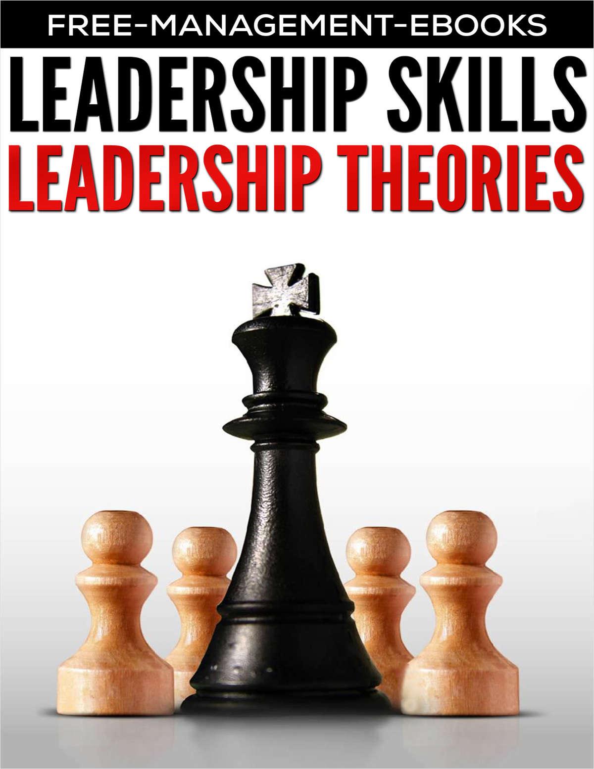 Leadership Theories - Developing Your Leadership Skills