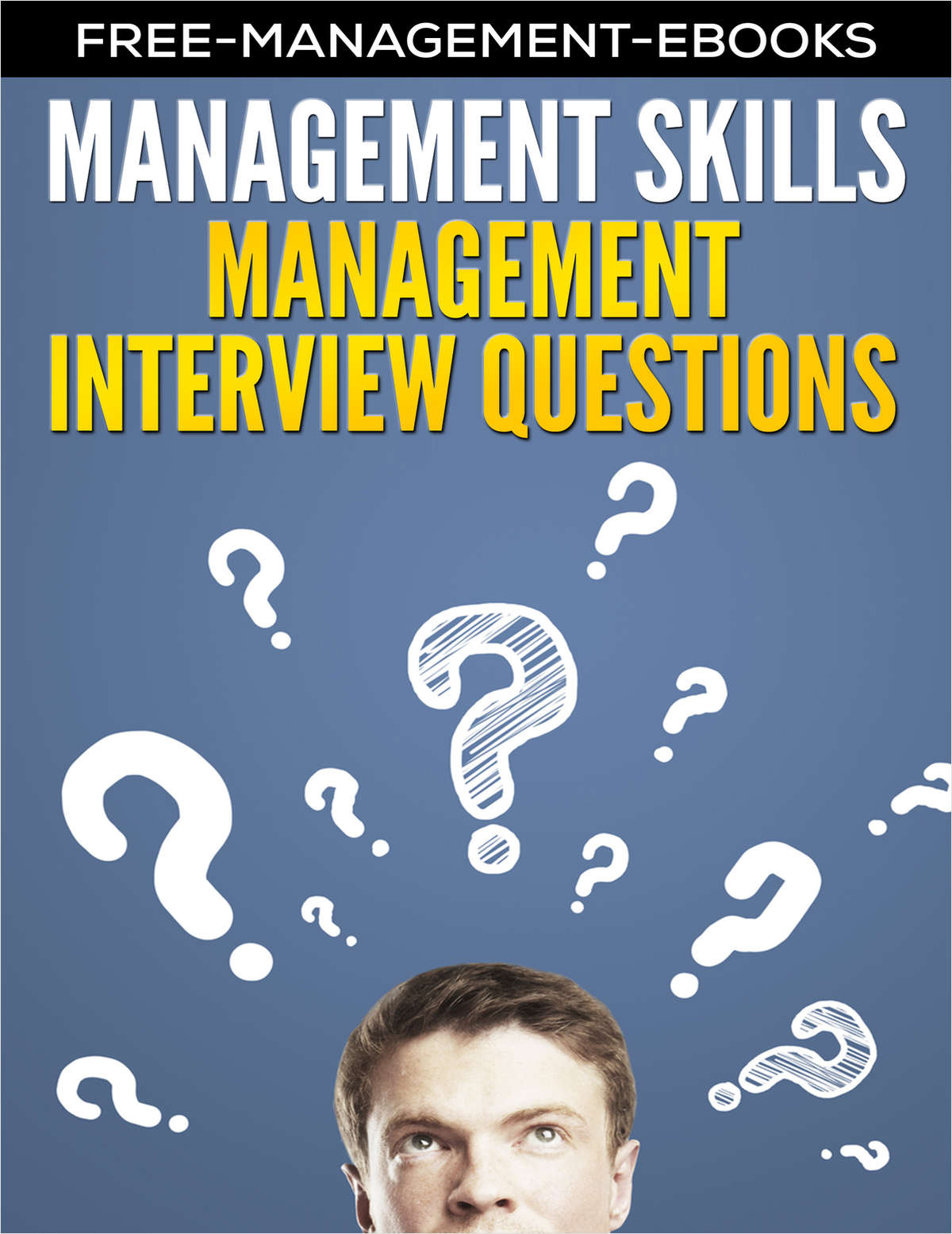Management Interview Questions - Developing Your Management Skills
