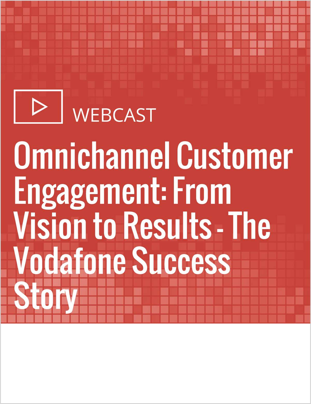 Omnichannel Customer Engagement: From Vision to Results - The Vodafone Success Story