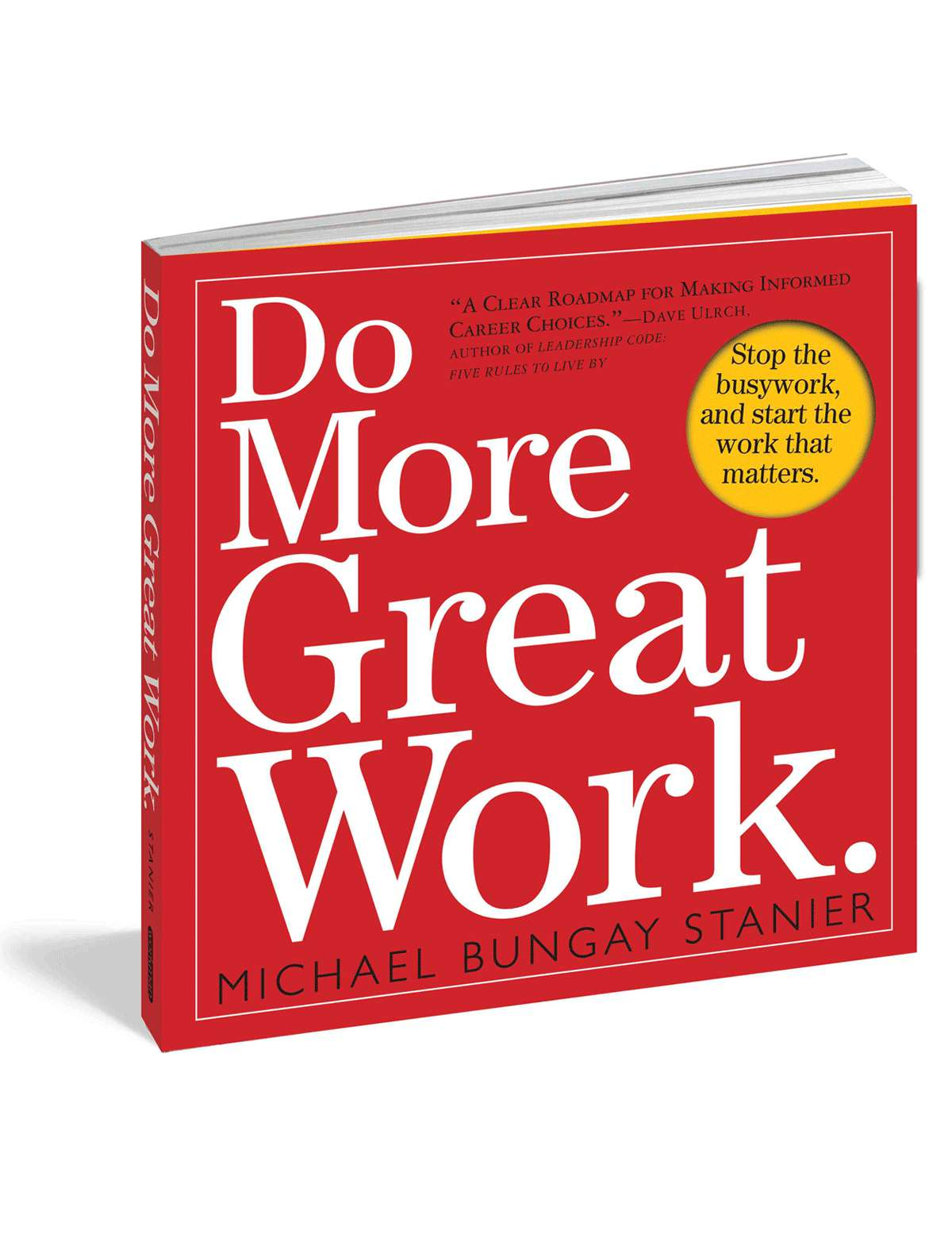 Do More Great Work: Stop the Busywork, and Start the Work That Matters - Free Book Summary
