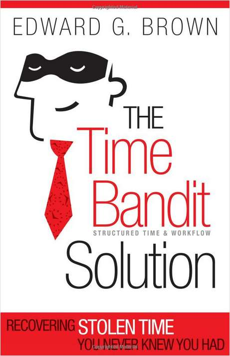 The Time Bandit Solution -- Summarized by GetAbstract