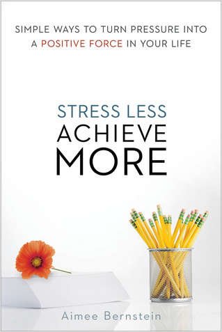 Stress Less. Achieve More. -- Summarized by getAbstract