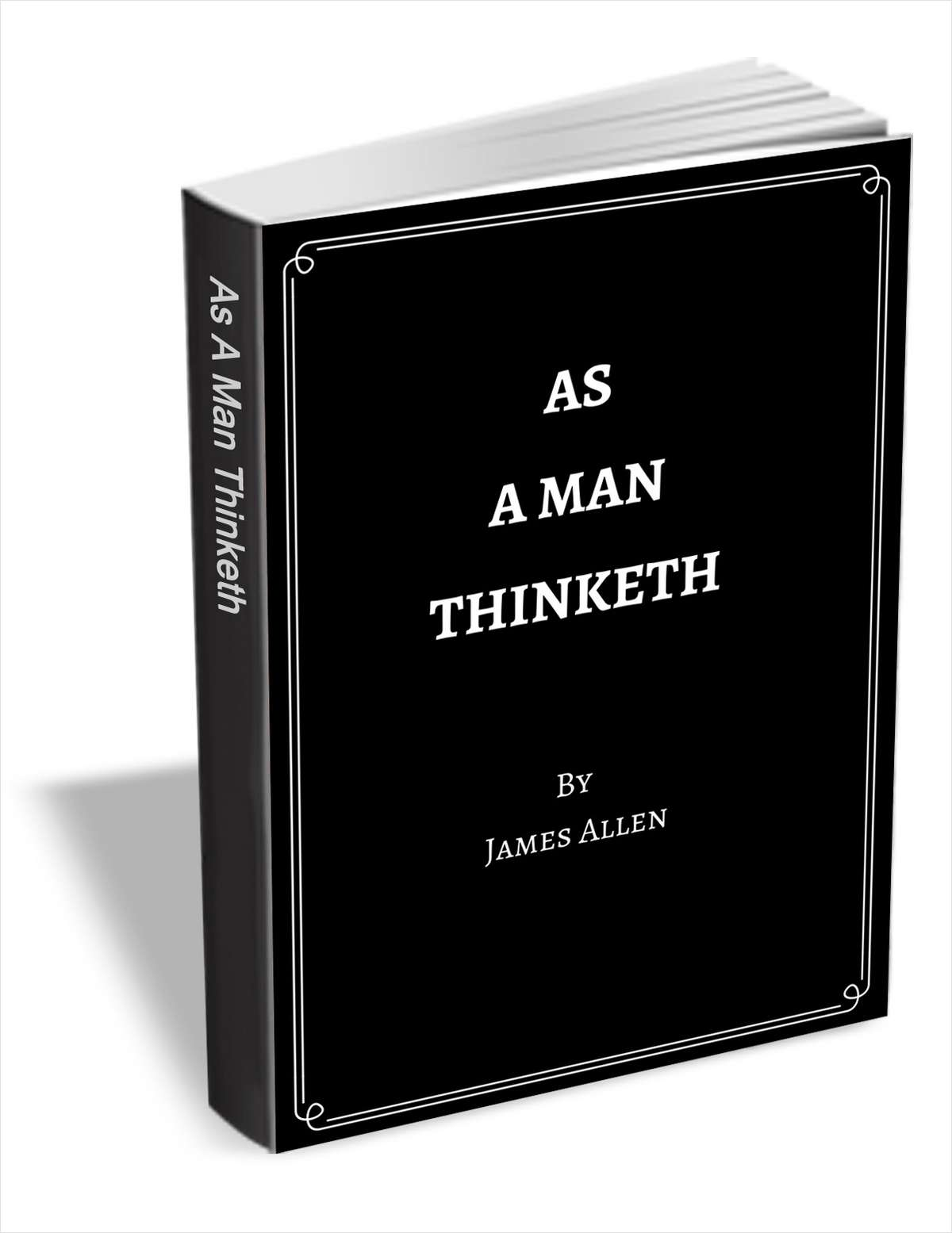 """as a man thinketh """"a man is literally what he thinks, his character being the complete sum of all his thoughts,"""" is one of the quotes from james allen's classic self help books, as a man thinketh."""