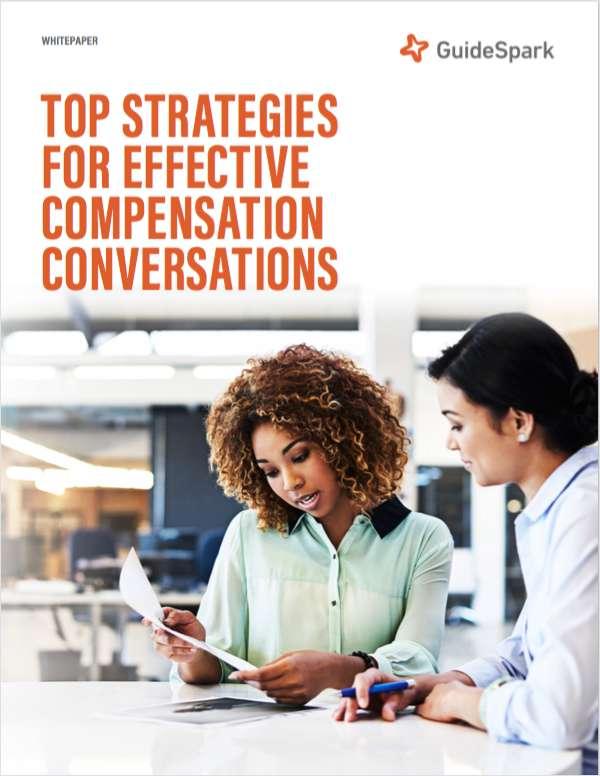 Compensation: Top Strategies for Effective Compensation Conversations