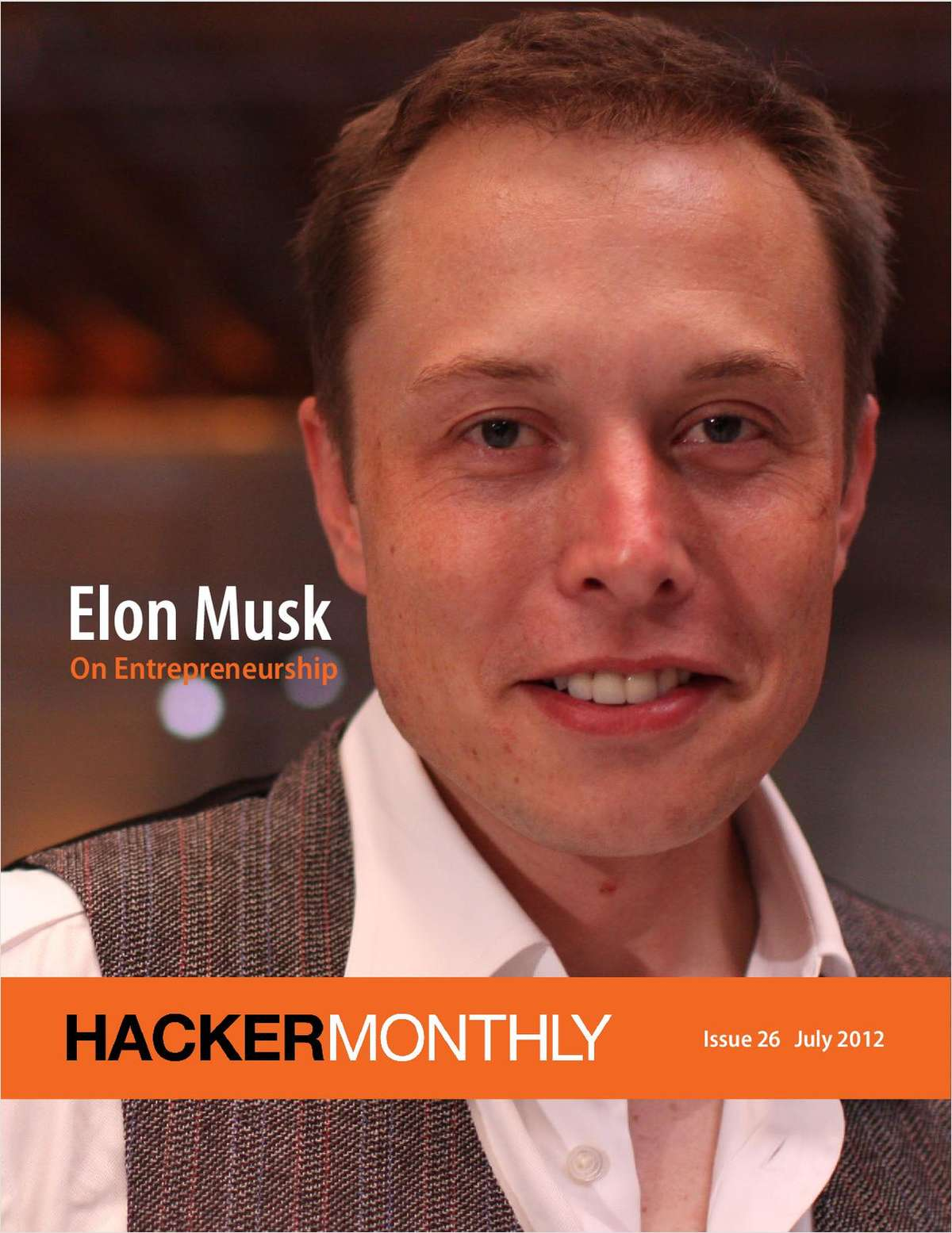 Hacker Monthly -- Elon Musk on Entrepreneurship