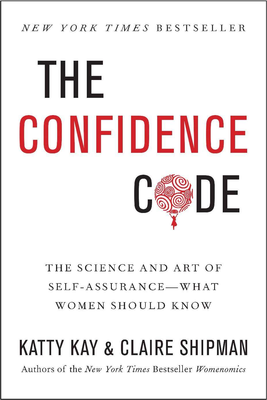 The Confidence Code: The Science and Art of Self-Assurance -- What Women Should Know (Exclusive Sneak Peak Sampler!)