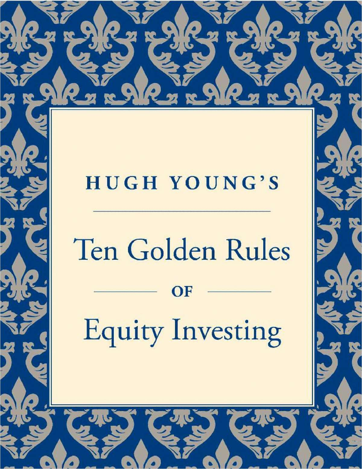 Hugh Young's Ten Golden Rules of Equity Investing