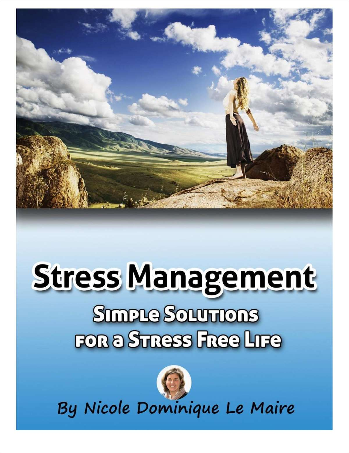 Stress Management: Simple Solutions for a Stress Free Life