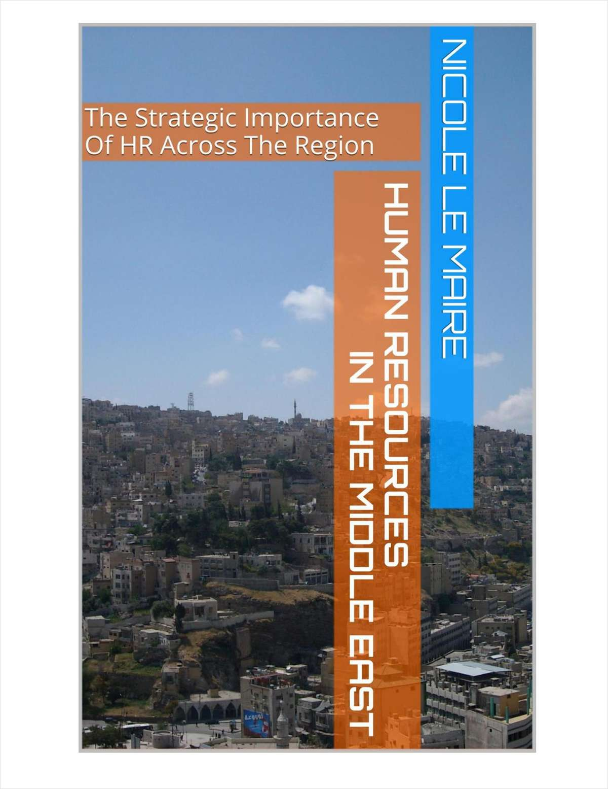 The Strategic Importance of HR Across The Region: Human Resources in the Middle East