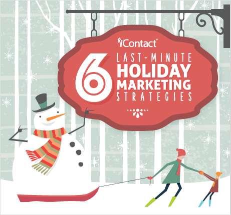 6 Last-Minute Holiday Marketing Strategies