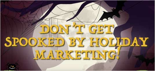 Don't Get Spooked By Holiday Marketing