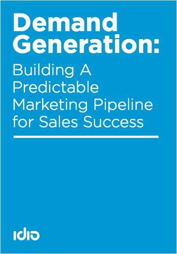 Demand Generation: Building a predictable marketing pipeline for sales success