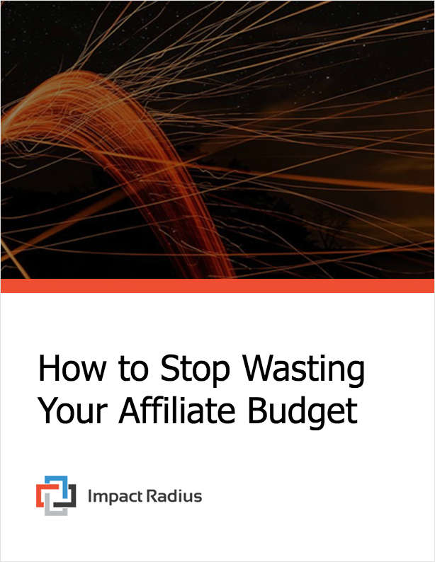 How to stop wasting your affiliate budget free impact radius ebook fandeluxe Image collections