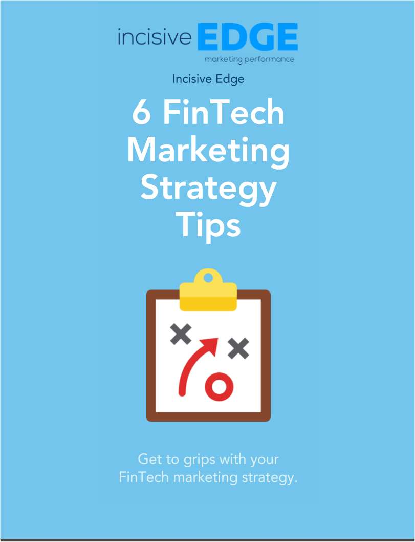 6 FinTech Marketing Strategy Tips