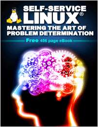 Self-Service Linux®: Mastering the Art of Problem Determination - Free 456 Page eBook