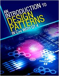 An Introduction to Design Patterns in C++ with Qt 4