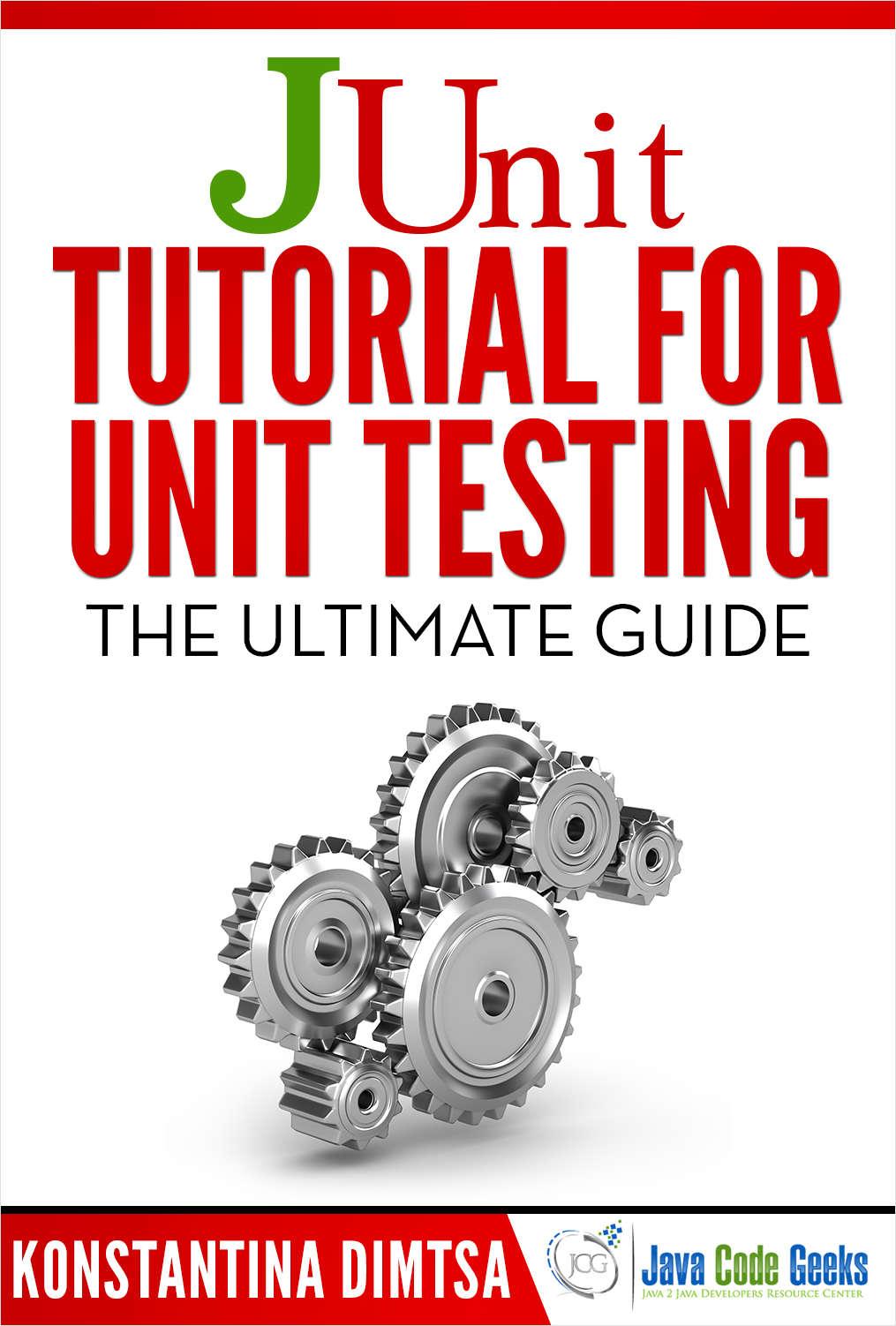 Junit tutorial for unit testing free java code geeks ebook baditri Gallery
