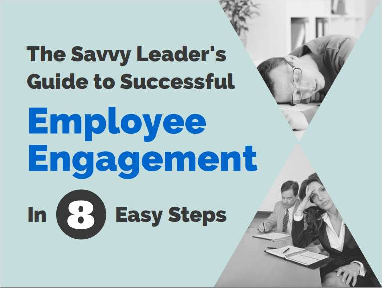 The Savvy Leader's Guide to Employee Engagement in 8 Easy Steps