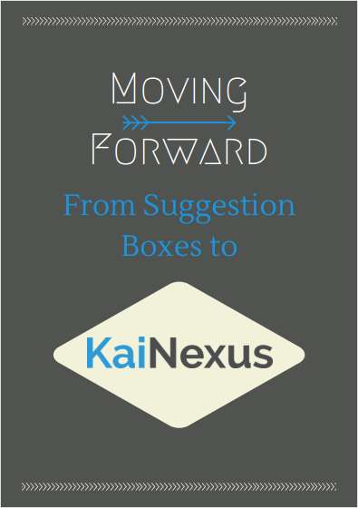 Moving Forward: From Suggestion Boxes To KaiNexus