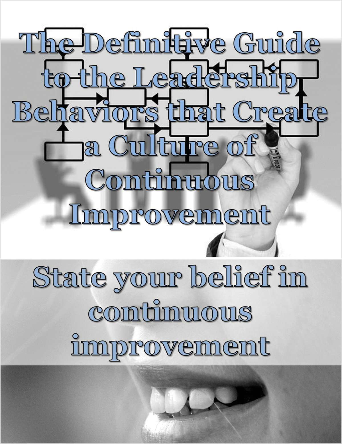 The Definitive Guide to the Leadership Behaviors that Create a Culture of Continuous Improvement