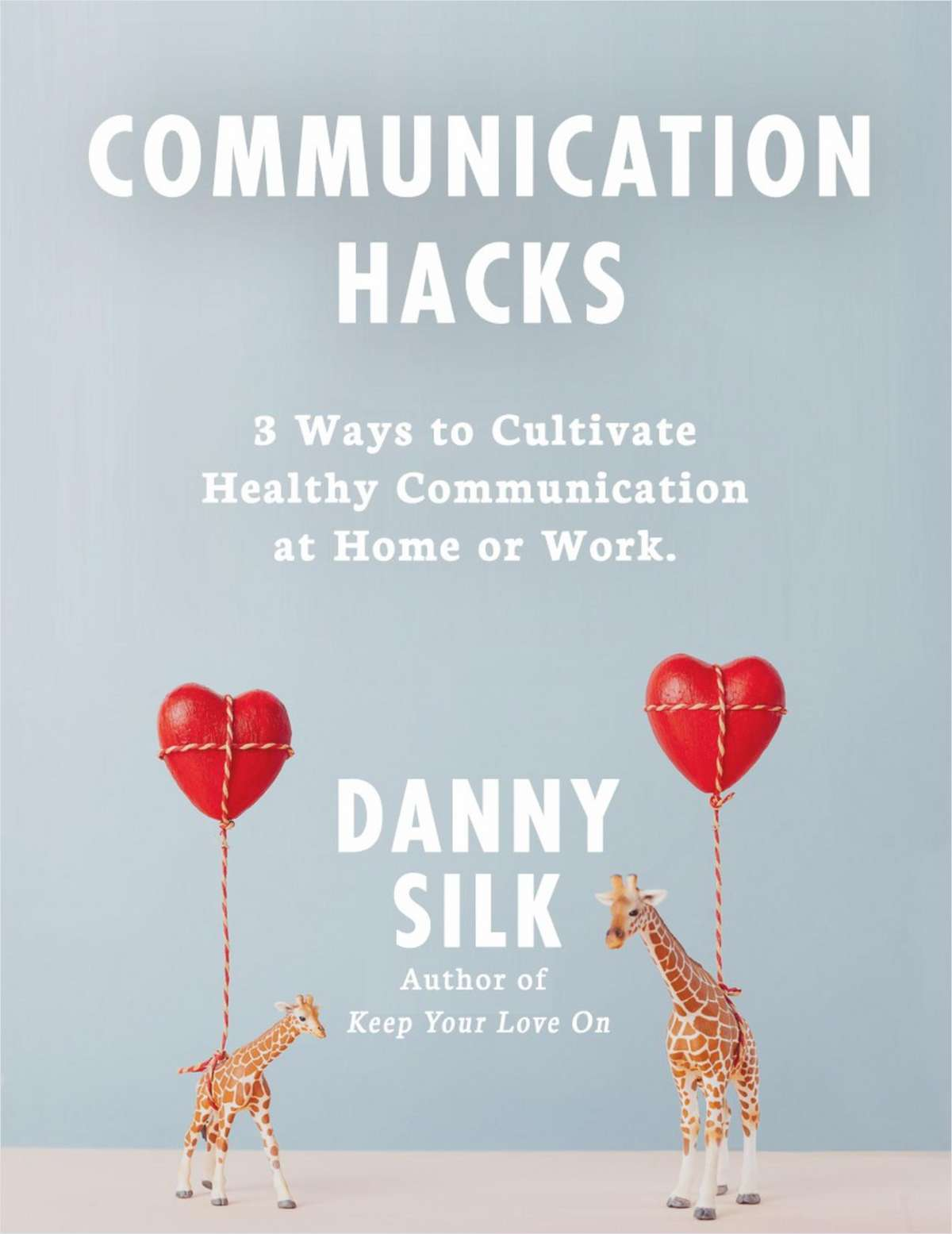Communication Hacks: 3 Ways to Cultivate Healthy Communication at Home or Work