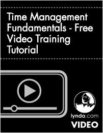 Time Management Fundamentals -  Free Video Training Tutorial