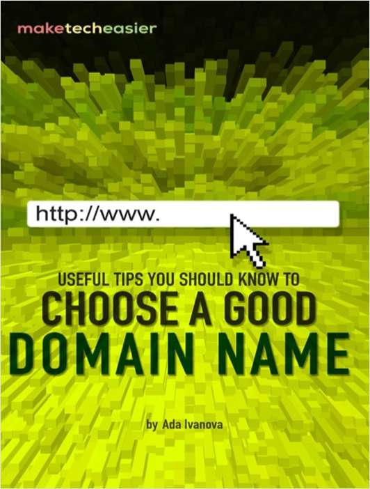 Useful Tips You Should Know to Choose a Good Domain Name
