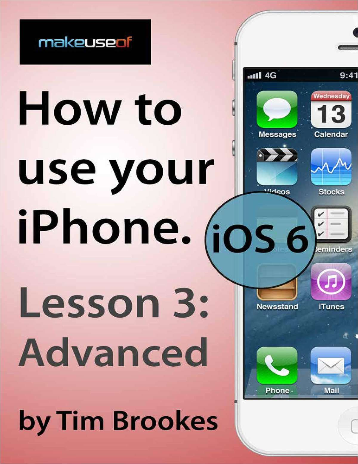 How To Use Your iPhone iOS6: Lesson 3 Advanced