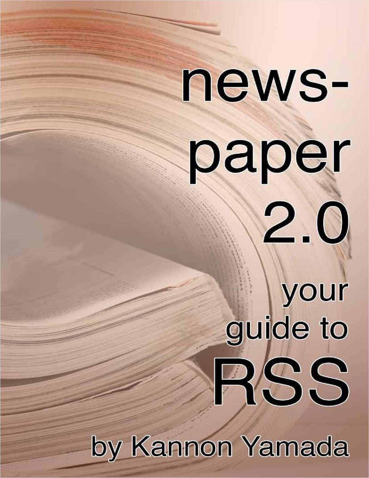 Newspaper 2.0: Your Guide to RSS