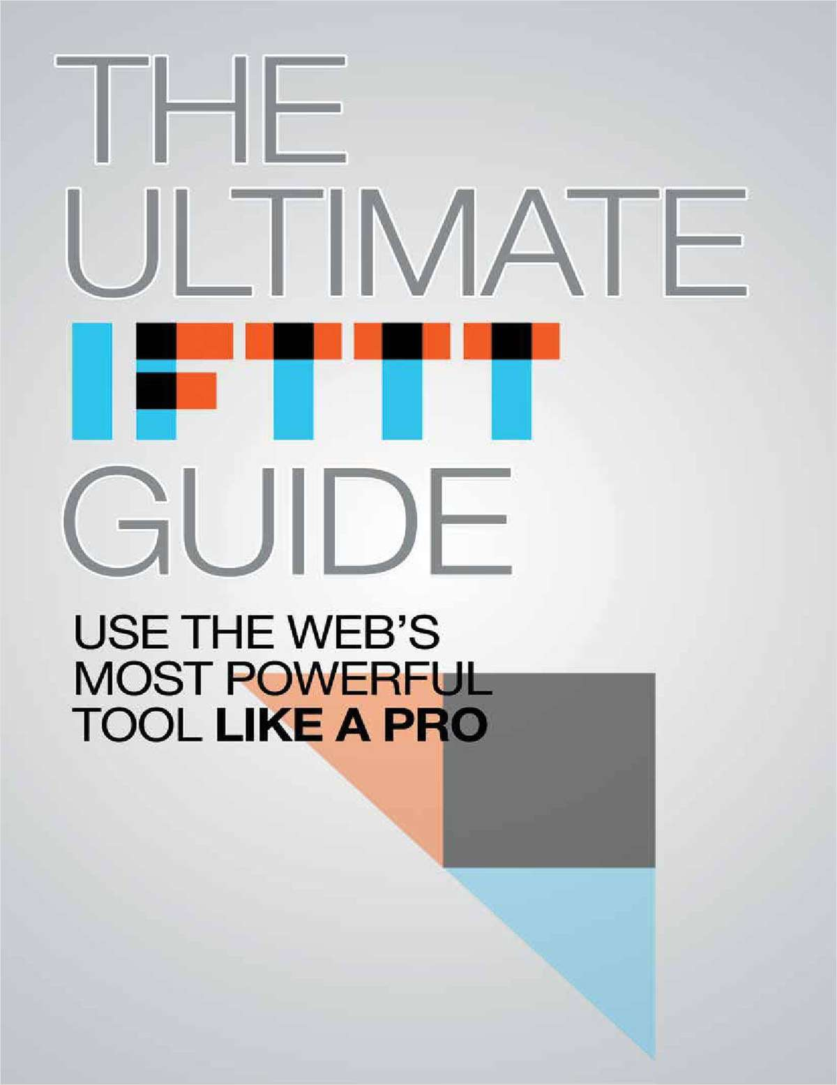 Ultimate IFTTT Guide Use the Web's Most Powerful Tool Like A Pro