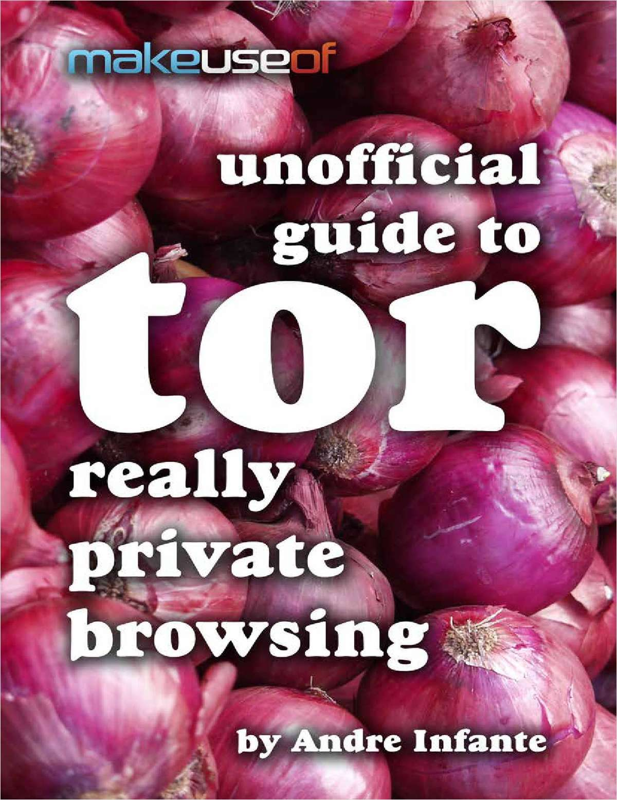 Unofficial Guide to Tor: Really Private Browsing