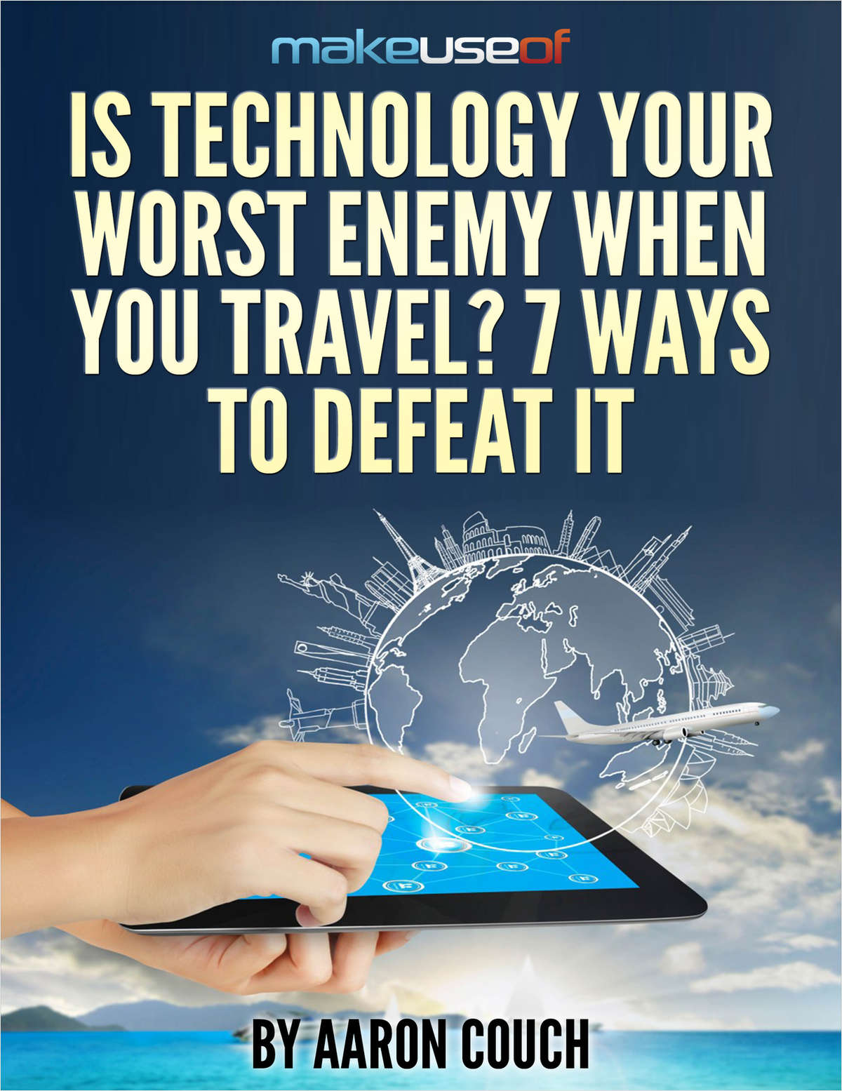 Is Technology Your Worst Enemy When You Travel? 7 Ways To Defeat It