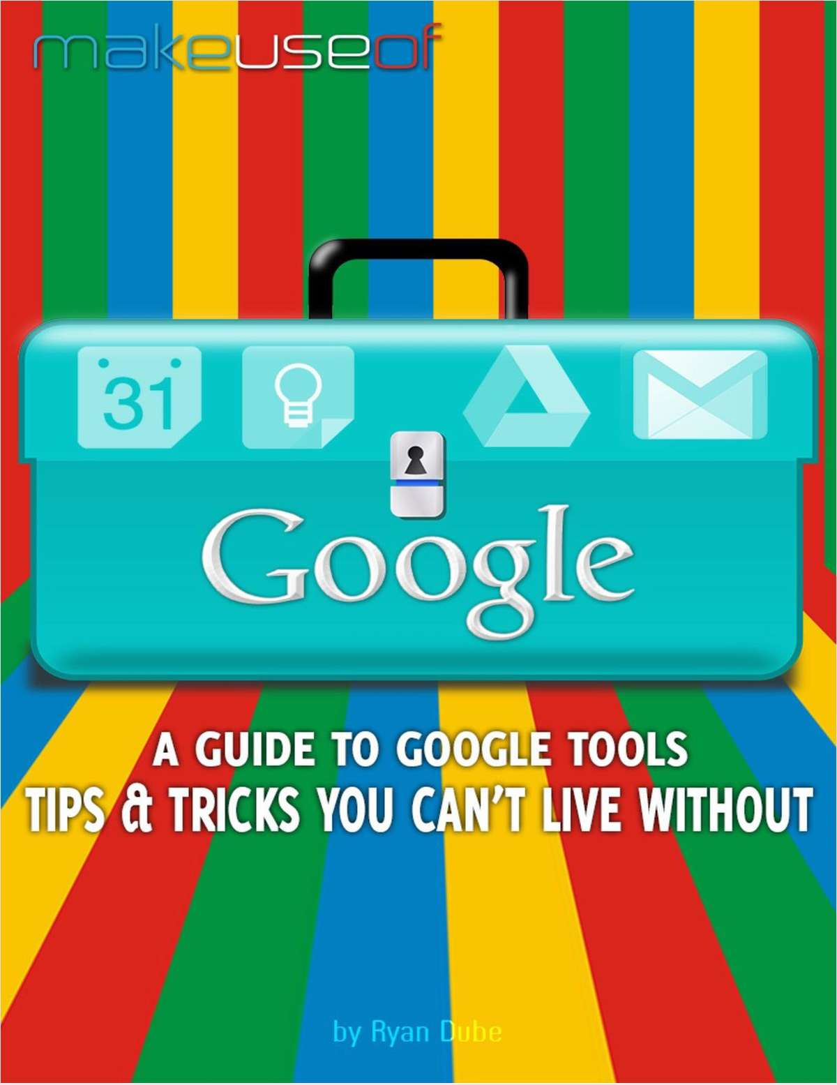 A Guide to Google Tools, Tips & Tricks You Can't Live Without