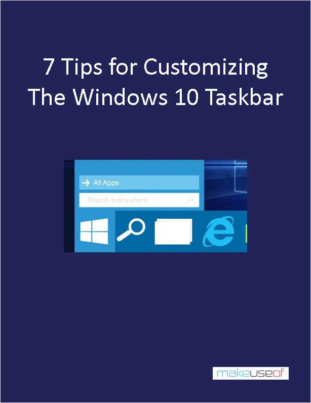 7 Tips for Customizing the Windows 10 Taskbar
