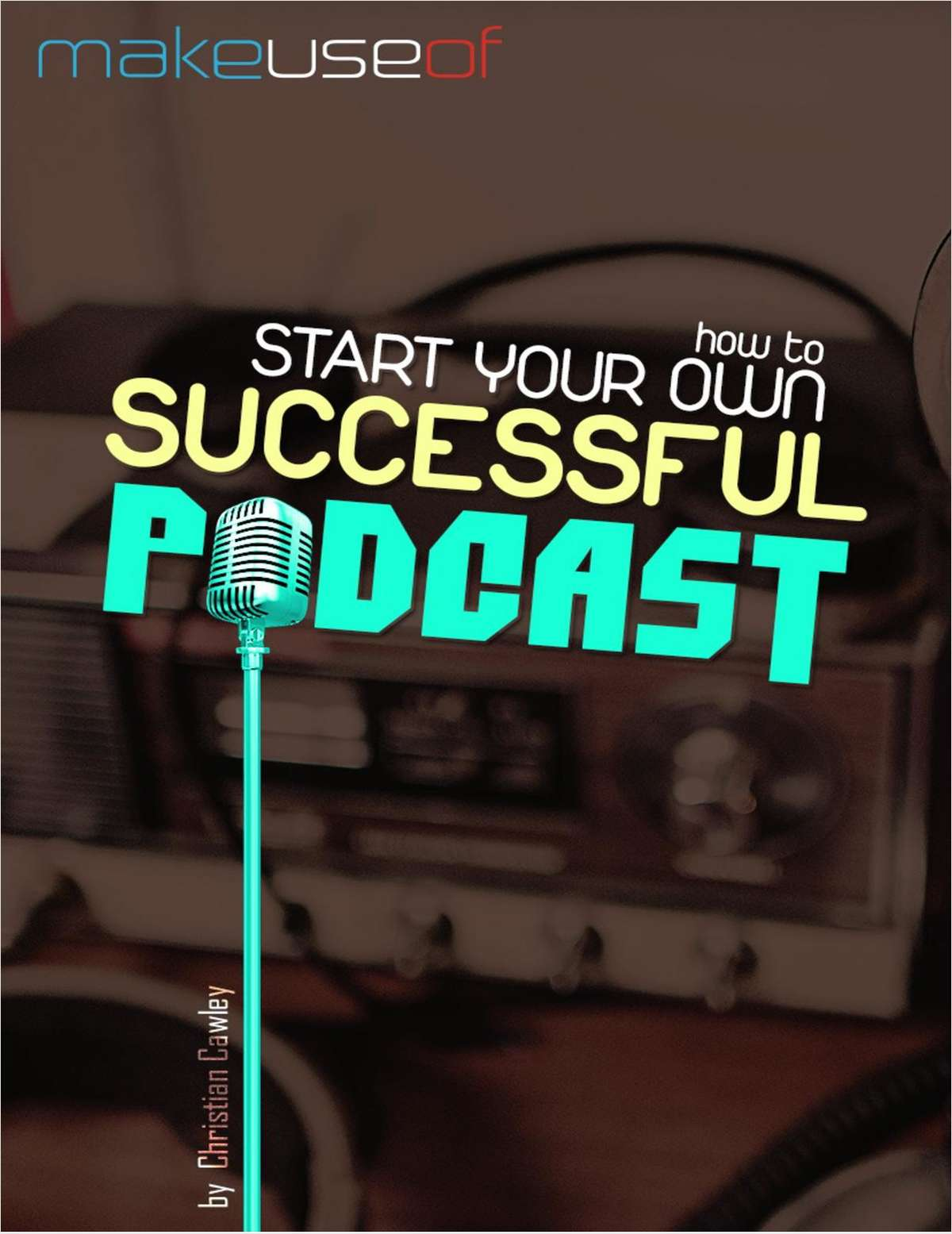 How to Start Your Own Successful Podcast