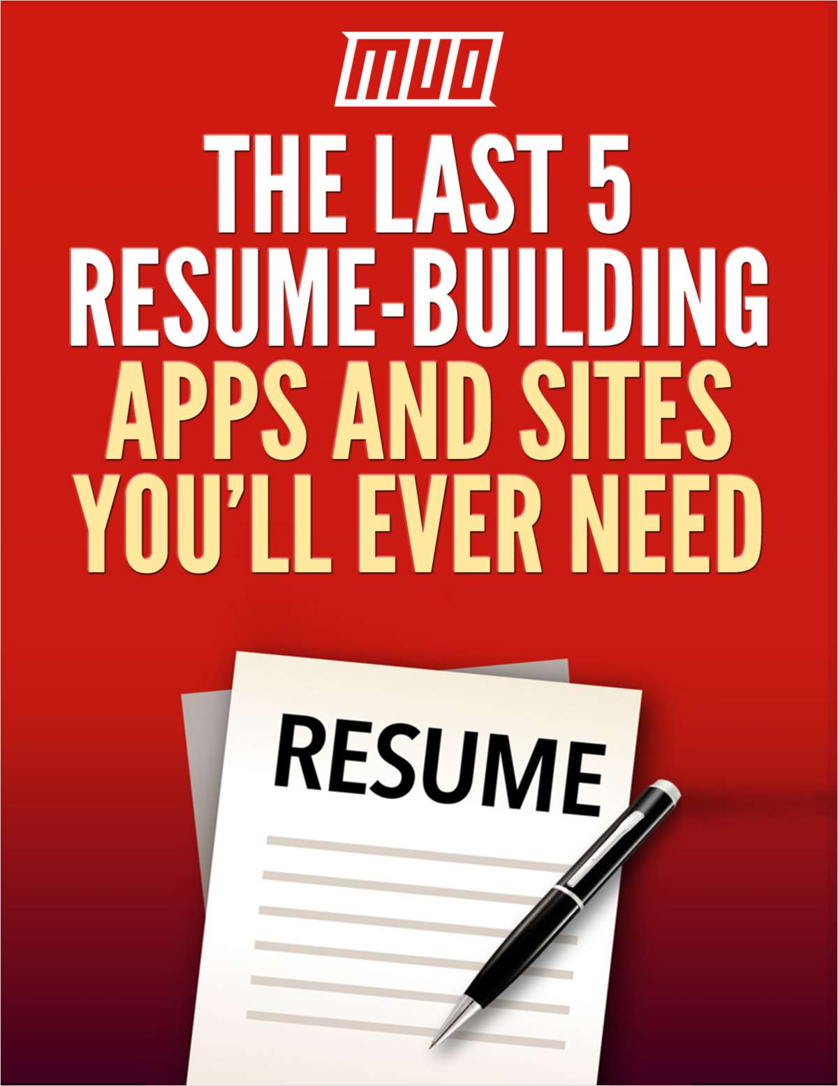 The Last 5 Resume-Building Apps and Sites You'll Ever Need