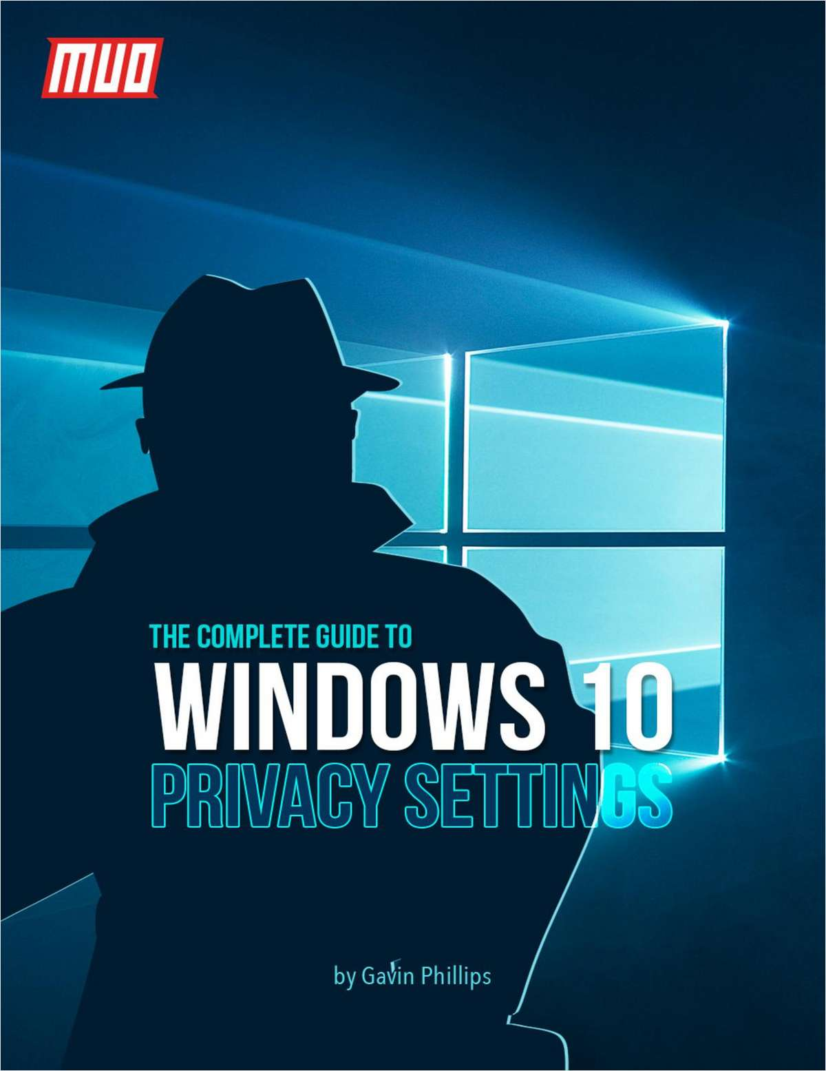 The Complete Guide to Windows 10 Privacy Settings