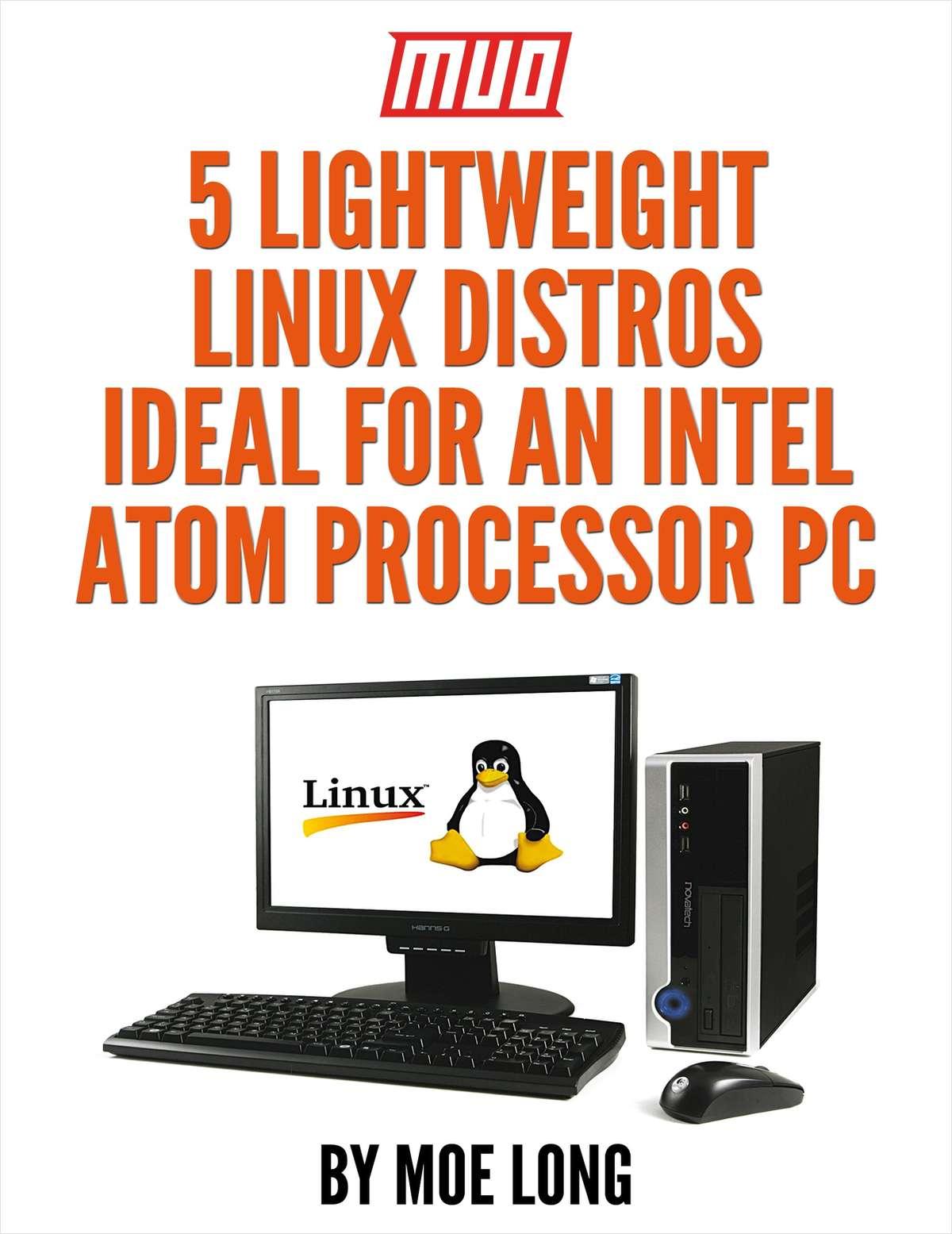 5 Lightweight Linux Distros Ideal for an Intel Atom Processor PC