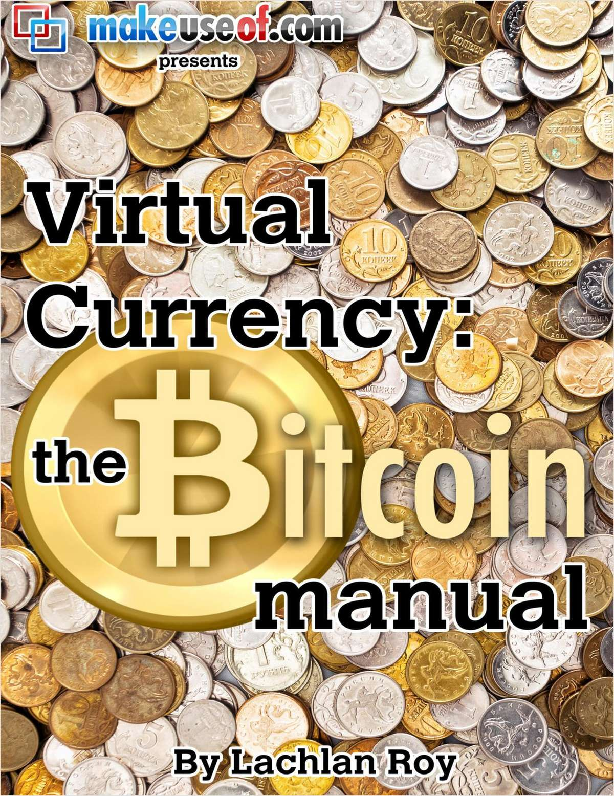 Virtual Currency: The BitCoin Guide