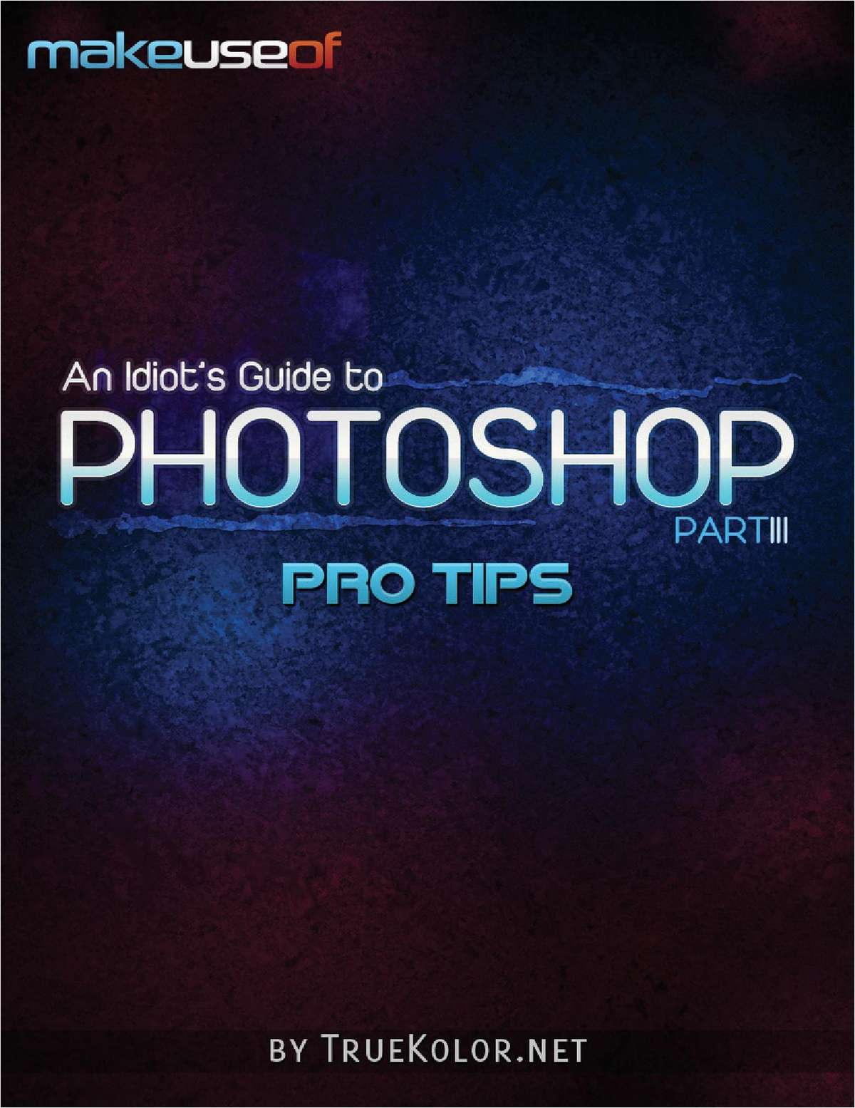 An Idiots Guide to Photoshop: Part 3 - Pro Tips