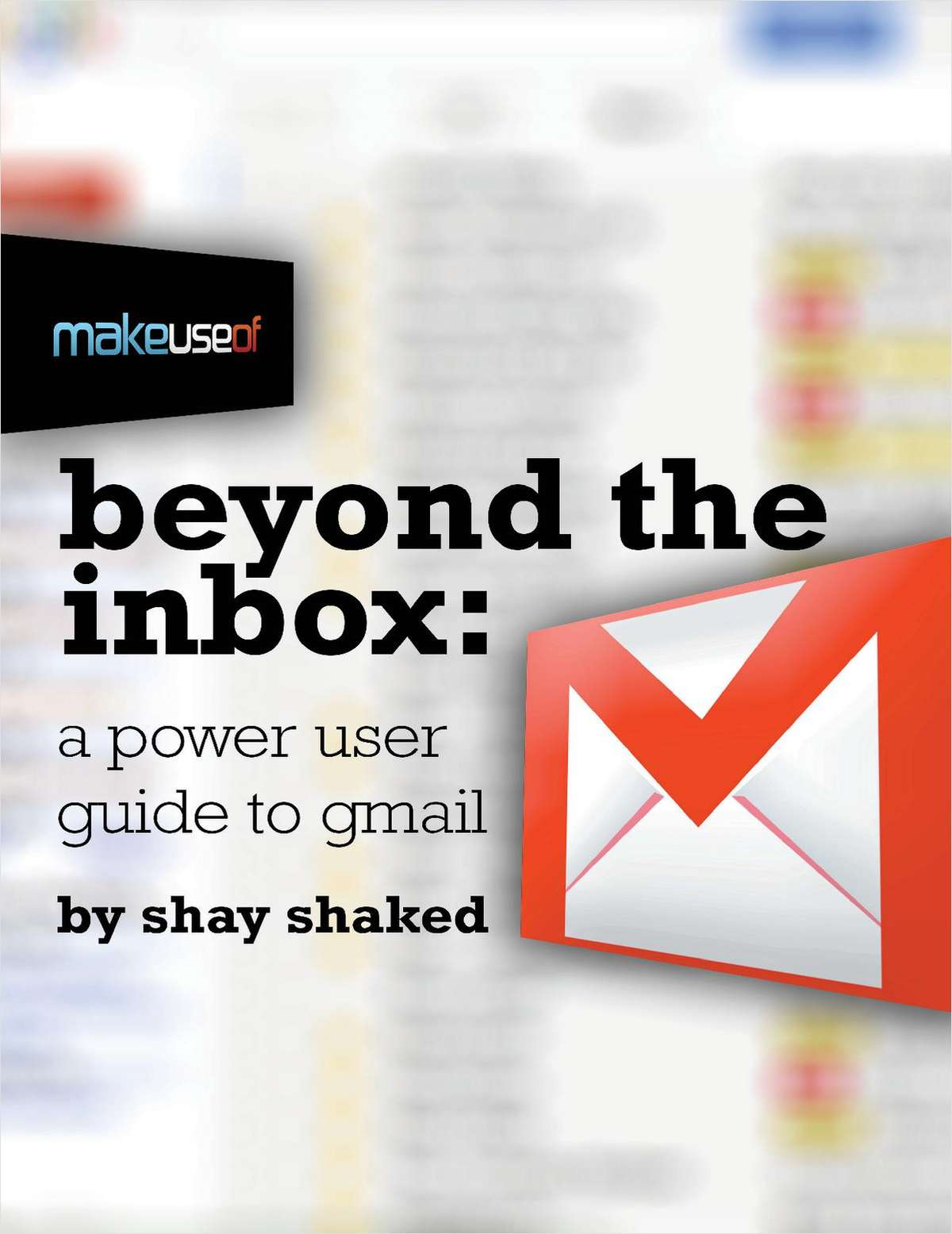 Beyond the Inbox: A Power User Guide to Gmail