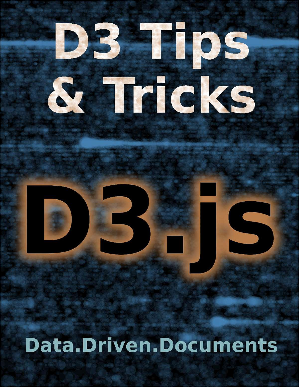 D3 Tips and Tricks -- Free 366 Page eBook